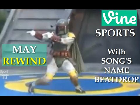 Best Sports Vines of MAY 2015 (Rewind) - w/ Song's Name of Beat Drop in Vines