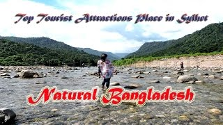 Top Tourist Attractions Place in Sylhet ||  Most Tourism Place In Bangladesh  | Natural Bangladesh