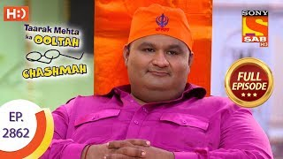 Taarak Mehta Ka Ooltah Chashmah - Ep 2862 - Full Episode - 14th November, 2019