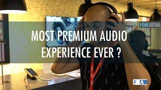 Most Premium Audio Experience Ever ?
