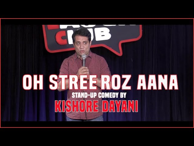 Oh Stree, Roz Aana - Stand-up comedy by Kishore Dayani thumbnail