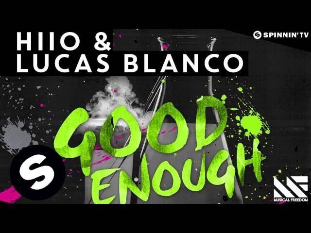 HIIO & Lucas Blanco - Good Enough (Available December 8)