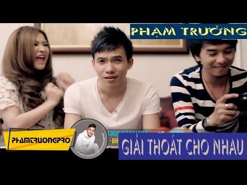 MV - Giải Thoát Cho Nhau - Phạm Trưởng thumbnail