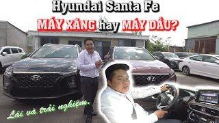 Hyundai Santa FE nên chọn máy XĂNG hay máy DẦU?   Lái thử và so sánh chi tiết   Đạt channel.