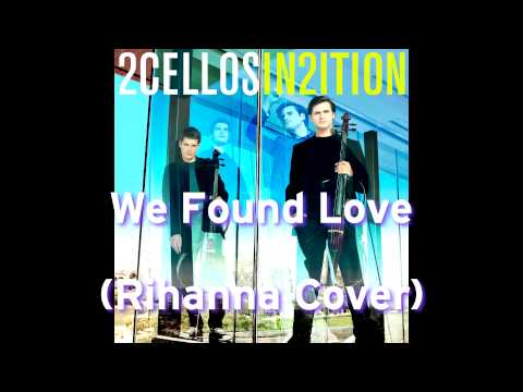 2cellos - We Found Love (rihanna Cover) - In2ition Album [2013] Hd video