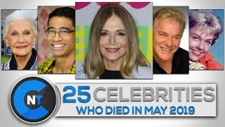 List of Celebrities Who Died In MAY 2019 | Latest Celebrity News 2019 (Celebrity Breaking News)