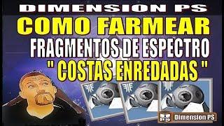 FRAGMENTOS DE ESPECTRO , como farmearlos rápido y fácil en las Costas Enredadas - DESTINY 2