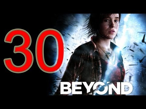 Beyond Two Souls Walkthrough part 30 No Commentary Gameplay Let's play Beyond Two Souls