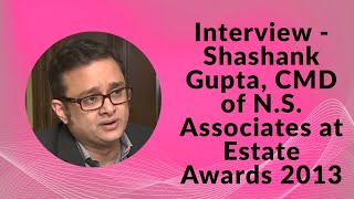 Interview - Shashank Gupta  CMD of N S