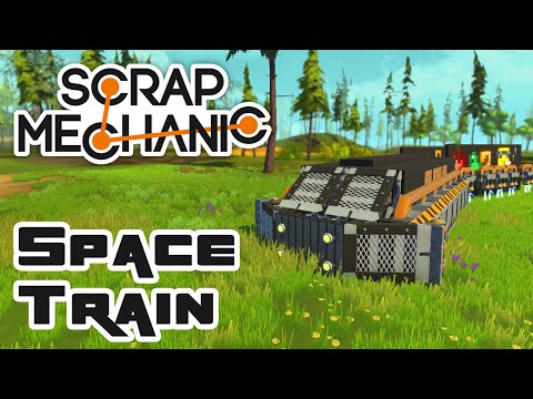 Let's Build A Space Train! - Let's Play Scrap Mechanic Multiplayer - Part 157