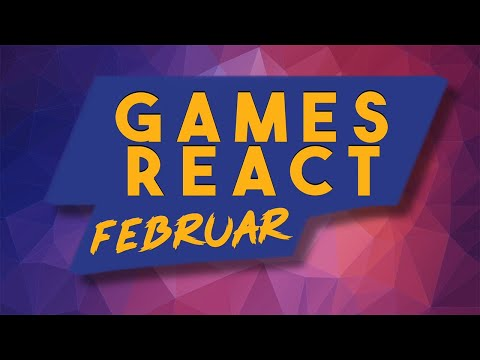 GEILE neue Spiele im Februar 2019 - Games React