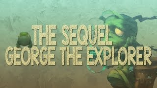 George The Explorer - The Sequel to the Complete Story