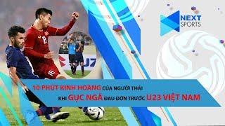 Không người Thái nào dám xem lại 10 phút kinh hoàng này khi gục ngã trước U23 Việt Nam | Next Sports