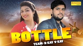 Bottle | Hemant Karhana, Sonika Singh | Haryanvi songs Haryanavi 2017