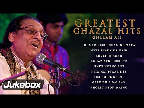 Ghulam Ali Greatest Ghazal Hits   Pakistani Romantic Sad Ghazals