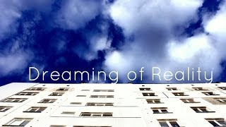 Dreaming of Reality (2014)