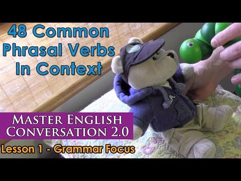 48 Common Phrasal Verbs In Context – Advanced English Grammar – Master English Conversation 2.0