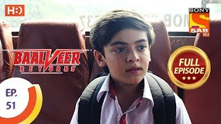 Baalveer Returns - Ep 51 - Full Episode - 19th November, 2019