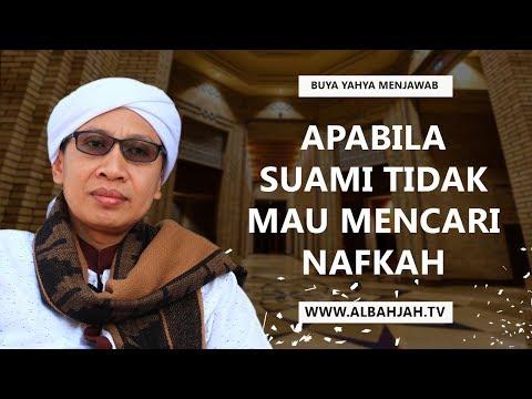 Apabila Suami Tidak Mau Mencari Nafkah - Buya Yahya Menjawab