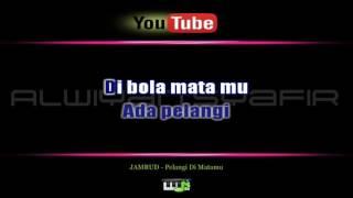 (Karaoke) JAMRUD - Pelangi Di Matamu