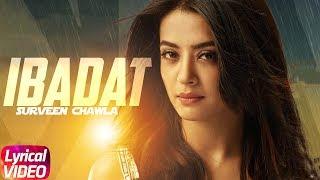 Ibadat | Lyrical Video | Jimmy Shergill | Surveen Chawla | Latest Punjabi Song 2018