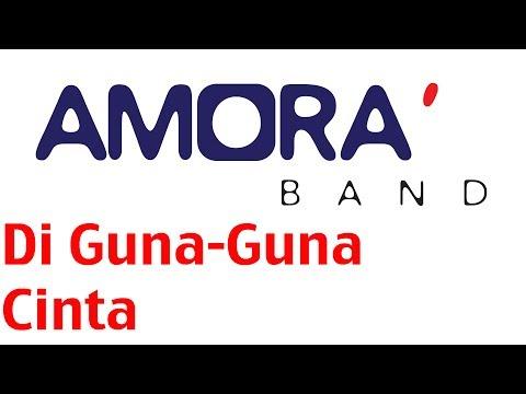 Amora Band - Di Guna-Guna Cinta (versi promo) mp3 Full & Lirik...