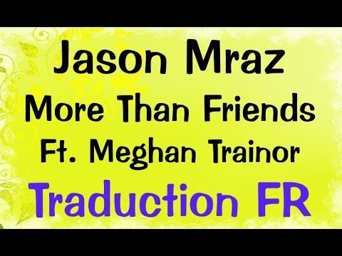 Download Lagu  Jason Mraz - More Than Friends Ft. Meghan Trainor Traduction FR Mp3 Free
