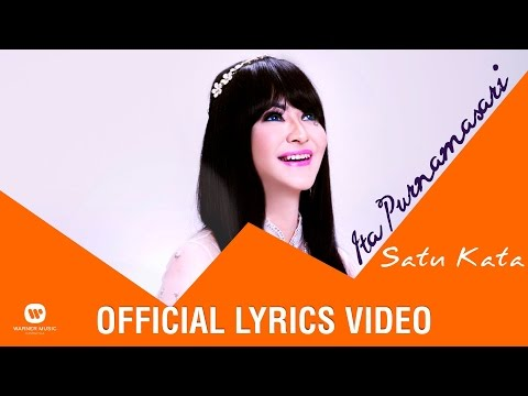 ITA PURNAMASARI - Satu Kata ( Official Lyrics Video )