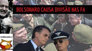 BOLSONARO CAUSA DIVISÃO NAS FORÇAS ARMADAS.
