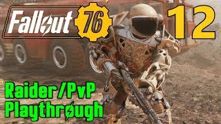 [12] Into The Ash Pile! Nuclear Site Alpha!!! (Fallout 76 Raider PvP Gameplay)