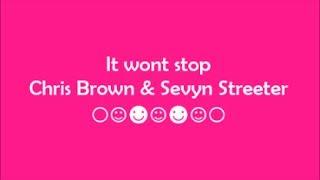 It Won t Stop Chris Brown Sevyn Streeter Lyrics