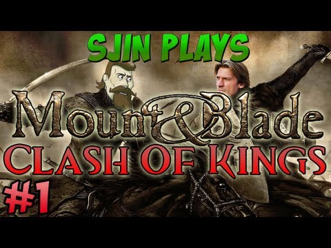Mount and Blade: Clash of Kings #1 -  Return of Ser Sjin
