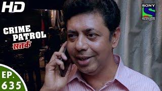 Crime Patrol - क्राइम पेट्रोल सतर्क - Manzil -Episode 635 - 12th March, 2016