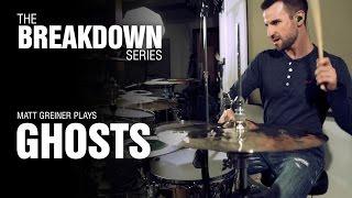 The Break Down Series - Matt Greiner plays Ghosts