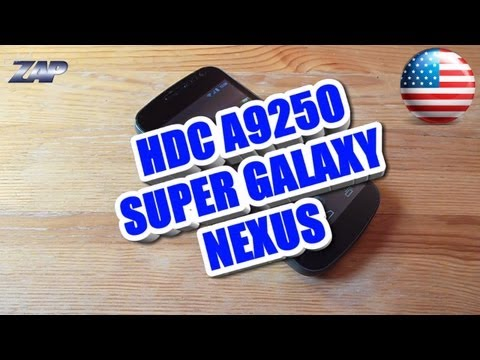 HDC A9250 Super Galaxy Nexus MT6575 Phone Review - Samsung Clone? Fastcardtech - ColonelZap