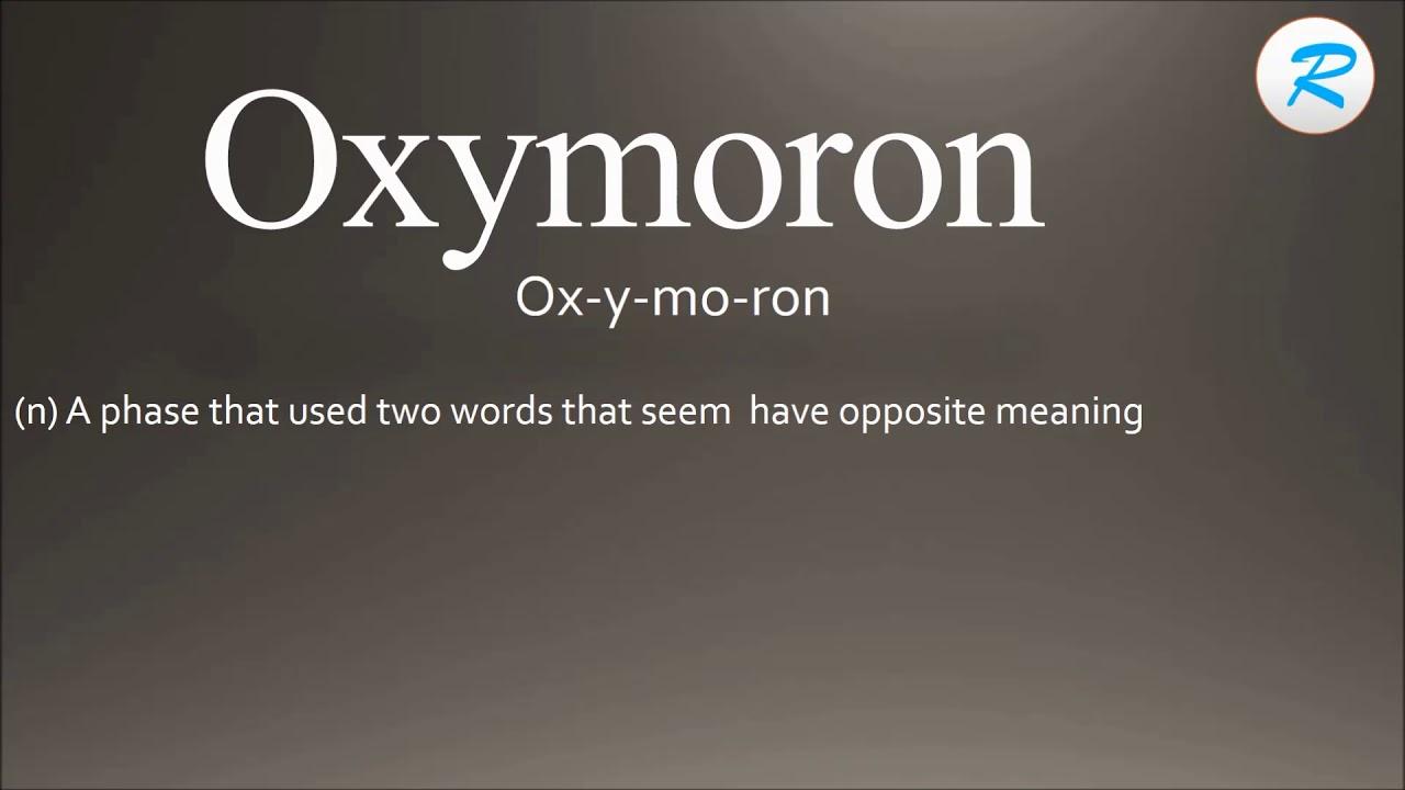 Oxymoron Definition Of Oxymoron By Merriamwebster 9439497