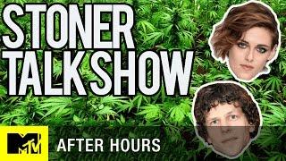 Kristen Stewart & Jesse Eisenberg Hotbox The Stoner Talk Show | After Hours | MTV News