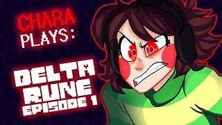 CHARA PLAYS - DELTA RUNE (EPISODE 1) 40K SPECIAL!
