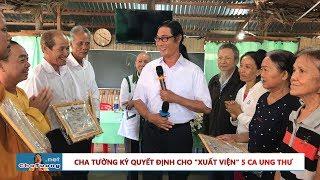 🙏 CHA TƯỜNG KÝ QUYẾT ĐỊNH CHO XUẤT VIỆN 5 CA UNG THƯ (10.11.2019) | Cha Phêrô Nguyễn Văn Tường