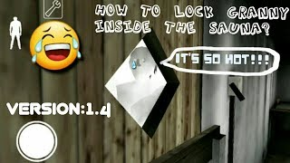 How To Lock Granny Inside The Sauna-Version:1.4