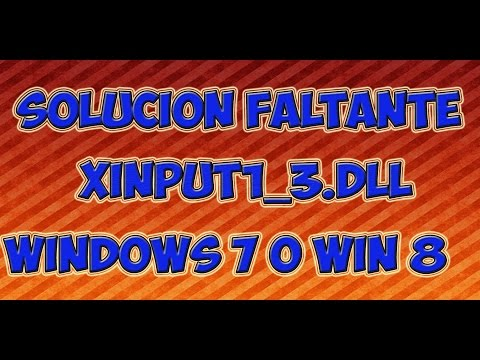 Solucion a faltante de xinput1_3.dll en windows 7 o win 8