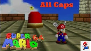 Wing, Metal, and Vanish Caps - Super Mario 64 100% Walkthrough (Part Three)