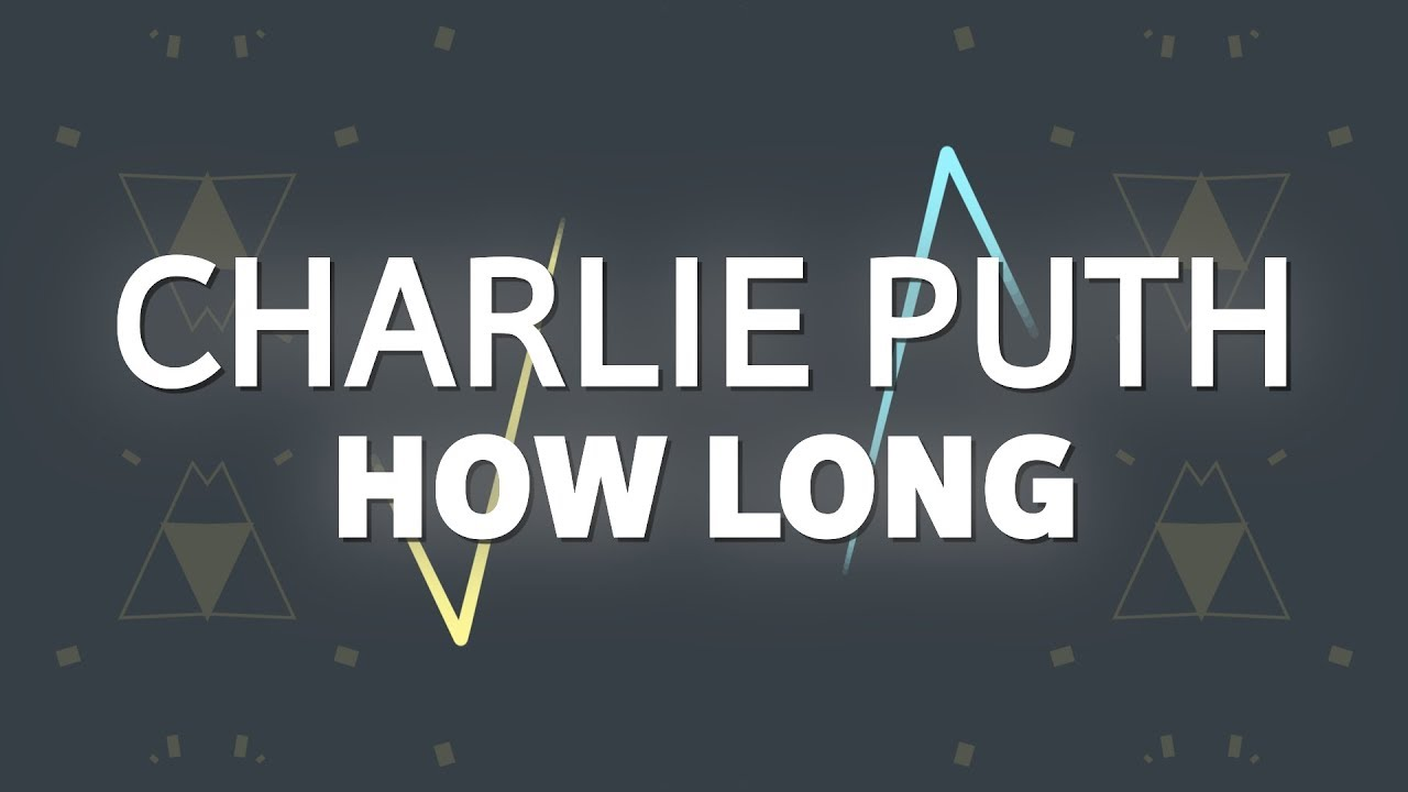 Charlie Puth – How Long (Lyrics)