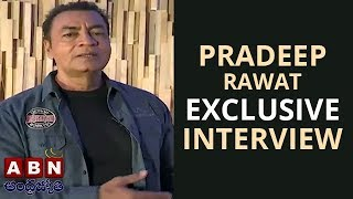 Actor Pradeep Rawat Exclusive Interview