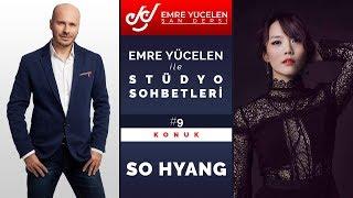 So Hyang - Emre Yücelen İle Stüdyo Sohbetleri #9