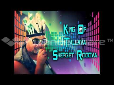 Shefqet Rogova Per Shoqni King oF Tallava 2014