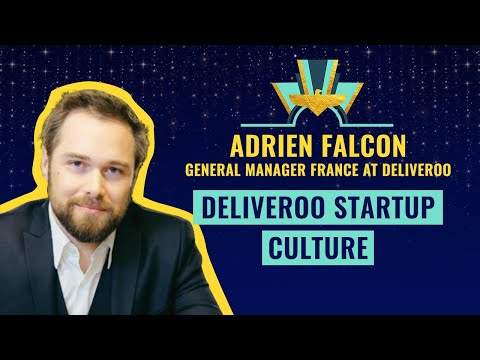 Deliveroo startup culture - by Adrien Falcon, General Manager France at Deliveroo