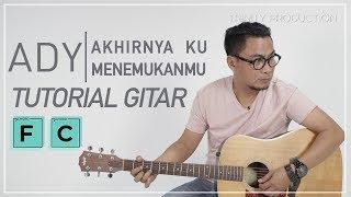 Ady - Akhirnya Ku Menemukanmu | Tutorial Gitar