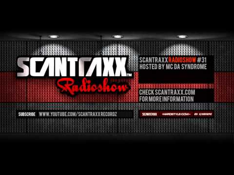 Show #31 Scantraxx Radioshow Hosted By Mc Da Syndrome