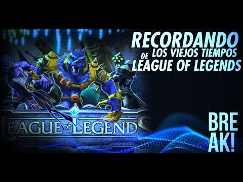 Breaks Recordando los viejos tiempos de League of Legends